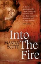 Into The Fire ebook by Manda Scott