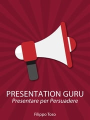 Presentation Guru ebook by Filippo Toso