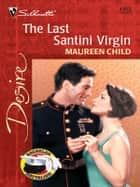 The Last Santini Virgin ebook by Maureen Child