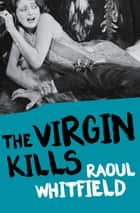 The Virgin Kills ebooks by Boris Dralyuk, Raoul Whitfield