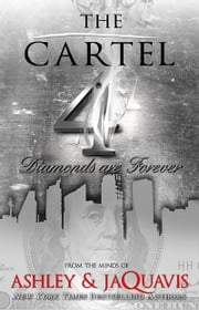 The Cartel 4 - Diamonds Are Forever ebook by Ashley,JaQuavis
