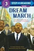 Dream March: Dr. Martin Luther King, Jr., and the March on Washington ebook by Sally Wern Comport, Vaunda Micheaux Nelson