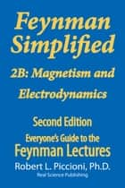 Feynman Simplified 2B: Magnetism & Electrodynamics ebook by Robert Piccioni