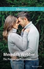 The Pregnancy Proposition ebook by Meredith Webber