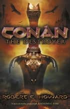 Conan the Destroyer ebook by Robert E. Howard