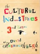 The Cultural Industries ebook by David Hesmondhalgh