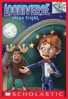 Stage Fright: A Branches Book (Looniverse #4) ebook by David Lubar, Matt Loveridge