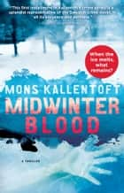 Midwinter Blood ebook by Mons Kallentoft
