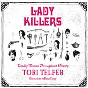 Lady Killers - Deadly Women Throughout History audiobook by Tori Telfer