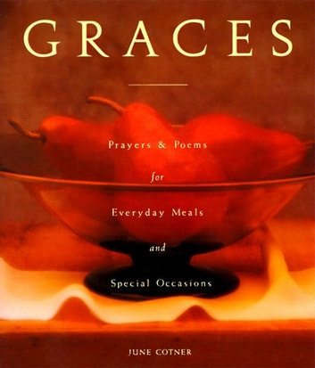 Graces - Prayers for Everyday Meals and Special Occasions ebook by June Cotner
