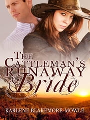 The Cattleman's Runaway Bride ebook by Blakemore-Mowle, Karly