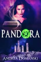 Pandora (The Omega Group) (Book 3) ebook by Andrea Domanski