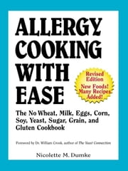 Allergy Cooking with Ease: The No Wheat, Milk, Eggs, Corn, and Soy Cookbook ebook by Dumke, Nicolette, M
