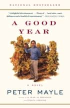 A Good Year ebook by Peter Mayle