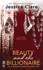 Beauty and the Billionaire - Billionaire Boys Club Novel ebook by Jessica Clare