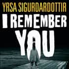 I Remember You audiobook by Yrsa Sigurdardottir