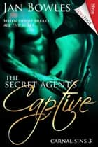 The Secret Agent's Captive ebook by Jan Bowles