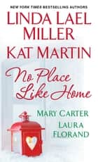 No Place Like Home ebook by Linda Lael Miller, Kat Martin, Mary Carter,...