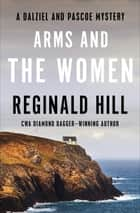 Arms and the Women ebook by Reginald Hill
