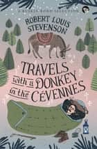 Travels With a Donkey in the Cévennes 電子書 by Robert Louis Stevenson