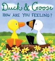 Duck & Goose, How Are You Feeling? ebook by Tad Hills,Tad Hills