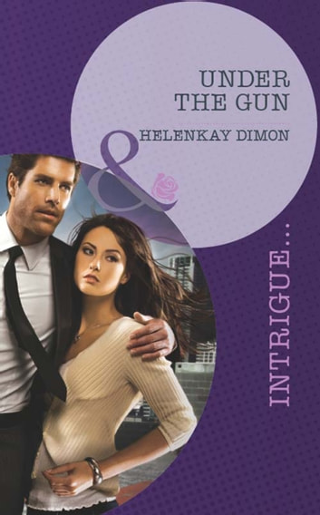 Under the Gun (Mills & Boon Intrigue) ebook by HelenKay Dimon