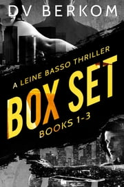 Leine Basso Thrillers Box Set (Books 1-3: Serial Date, Bad Traffick, The Body Market) ebook by DV Berkom