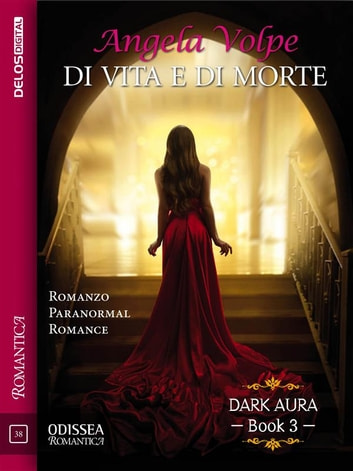 Di vita e di morte - Dark Aura 3 ebook by Angela Volpe
