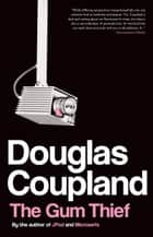 The Gum Thief ebook by Douglas Coupland