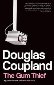 The Gum Thief - A Novel ebook by Douglas Coupland