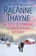 A Cold Creek Christmas Story e-bog by RaeAnne Thayne