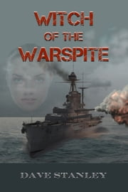 The Witch of the Warspite ebook by Dave Stanley