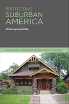 Protecting Suburban America ebook by Denise Lawrence-Zuniga