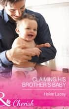 Claiming His Brother's Baby (Mills & Boon Cherish) 電子書 by Helen Lacey