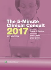The 5-Minute Clinical Consult 2017 ebook by Frank J. Domino,Robert A. Baldor,Jeremy Golding,Mark B. Stephens