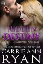 Hidden Destiny ebook by Carrie Ann Ryan