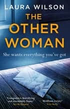 The Other Woman - An addictive psychological thriller you won't be able to put down ebook by Laura Wilson