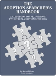 The Adoption Searcher's Handbook ebook by Norma Tillman
