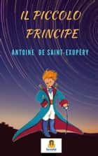 Il Piccolo Principe ebook by Antoine de Saint-Exupéry