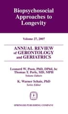 Annual Review of Gerontology and Geriatrics, Volume 27, 2007 ebook by Leonard W. Poon, PhD, DPhil,Thomas T. Perls, MD, MPH
