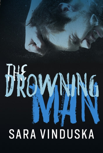 The Drowning Man ebook by Sara Vinduska