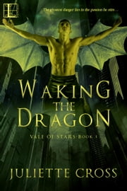Waking the Dragon ebook by Juliette Cross