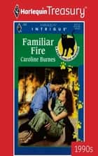 Familiar Fire ebook by Caroline Burnes