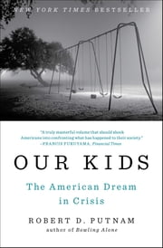 Our Kids - The American Dream in Crisis ebook by Robert D. Putnam