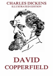 David Copperfield - Extended Annotated & Illustrated Edition ebook by Charles Dickens,Hablot K. Browne
