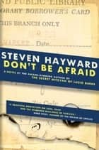 Don't Be Afraid ebook by Steven Hayward