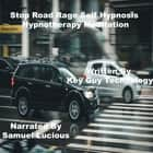 Stop Road Rage Self Hypnosis Hypnotherapy Meditation audiobook by Key Guy Technology