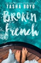 Broken French ebook by Tasha Boyd, Natasha Boyd