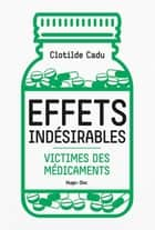 Effets indésirables ebook by Clotilde Cadu, Irene Frachon