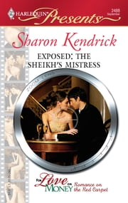 Exposed: The Sheikh's Mistress ebook by Sharon Kendrick
